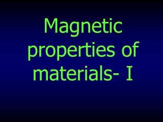 Magnetic properties of materials- I