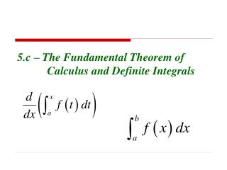 5.c – The Fundamental Theorem of 	Calculus and Definite Integrals