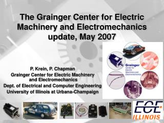 The Grainger Center for Electric Machinery and Electromechanics update, May 2007