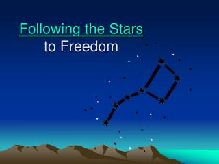 Following the Stars  to Freedom