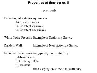 previously Definition of a stationary process  	(A) Constant mean  	(B) Constant variance
