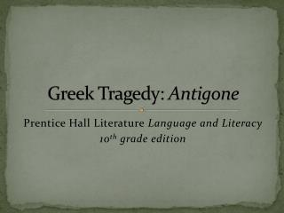 Greek Tragedy:  Antigone