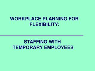 WORKPLACE PLANNING FOR FLEXIBILITY: