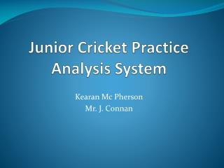 Junior Cricket Practice Analysis System
