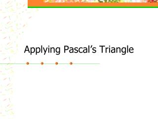 Applying Pascal's Triangle