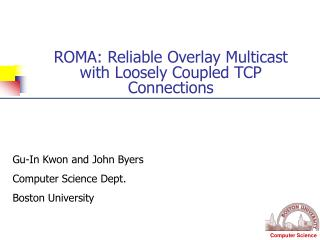 ROMA: Reliable Overlay Multicast with Loosely Coupled TCP Connections