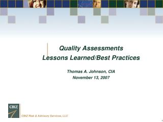 Quality Assessments Lessons Learned/Best Practices Thomas A. Johnson, CIA November 13, 2007