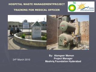 HOSPITAL WASTE MANAGEMENTPROJECT  TRAINING FOR MEDICAL OFFICER