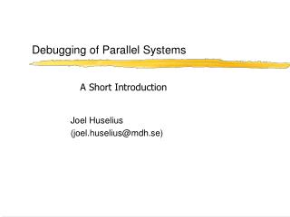 Debugging of Parallel Systems