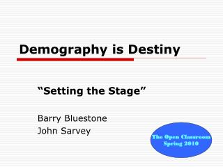 Demography is Destiny