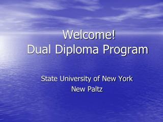 Welcome! Dual Diploma Program
