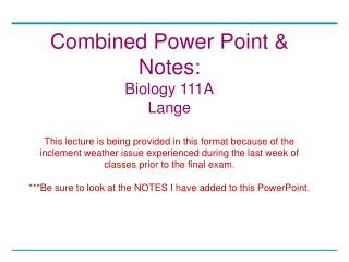 Combined Power Point & Notes: Biology 111A Lange