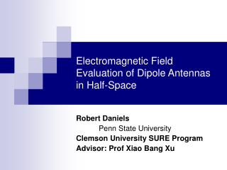 Electromagnetic Field Evaluation of Dipole Antennas in Half-Space