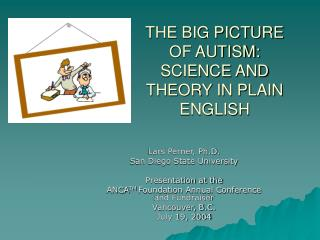 THE BIG PICTURE OF AUTISM: SCIENCE AND THEORY IN PLAIN ENGLISH