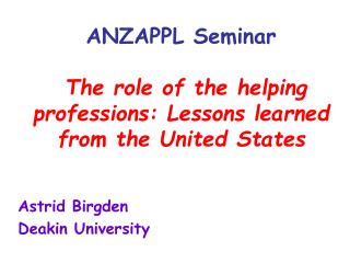 ANZAPPL Seminar  The role of the helping professions: Lessons learned from the United States