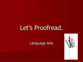 Let's Proofread.