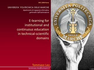 E-learning for institutional and continuous education  in technical-scientific domains