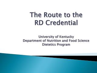 Route to the RD Terminology  www.ca.uky.edu/HES