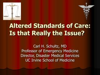 Altered Standards of Care: Is that Really the Issue?