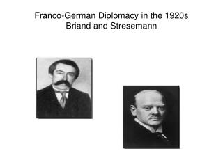 Franco-German Diplomacy in the 1920s Briand and Stresemann