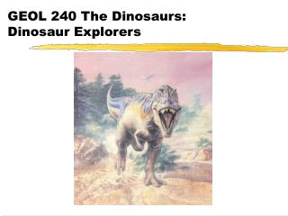 GEOL 240 The Dinosaurs: Dinosaur Explorers
