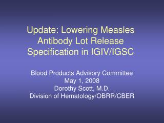 Update: Lowering Measles Antibody Lot Release Specification in IGIV/IGSC