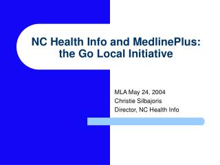 NC Health Info and MedlinePlus: the Go Local Initiative