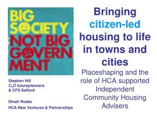 Stephen Hill  C 2 O futureplanners & CFS Salford Dinah Roake HCA New Ventures & Partnerships