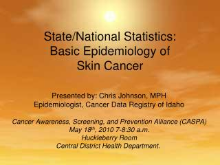 State/National Statistics: Basic Epidemiology of  Skin Cancer