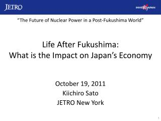 Life After Fukushima:  What is the Impact on Japan's Economy
