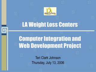 LA Weight Loss Centers Computer Integration and Web Development Project
