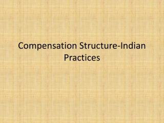 Compensation Structure-Indian Practices