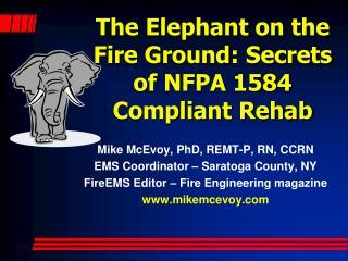 The Elephant on the Fire Ground: Secrets of NFPA 1584 Compliant Rehab