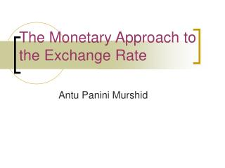 The Monetary Approach to the Exchange Rate