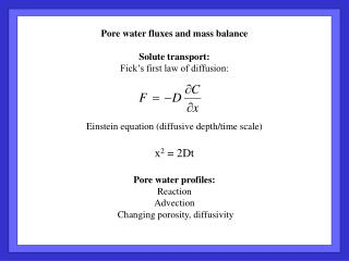 Pore water fluxes and mass balance Solute transport: Fick's first law of diffusion: