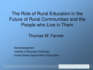 The Role of Rural Education in the Future of Rural Communities and the People who Live in Them