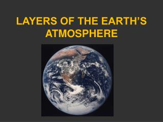 LAYERS OF THE EARTH�S ATMOSPHERE