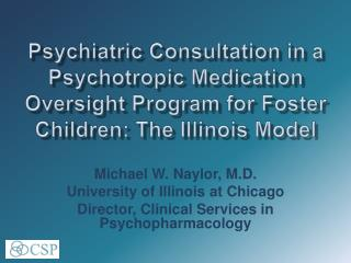 Michael W. Naylor, M.D. University of Illinois at Chicago