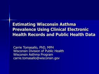 Carrie Tomasallo, PhD, MPH Wisconsin Division of Public Health Wisconsin Asthma Program