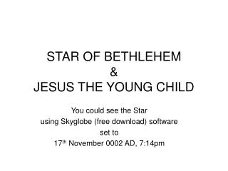 STAR OF BETHLEHEM  &  JESUS THE YOUNG CHILD