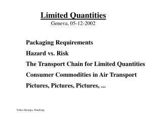 Limited Quantities Geneva, 05-12-2002