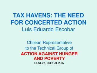 TAX HAVENS: THE NEED FOR CONCERTED ACTION Luis Eduardo Escobar