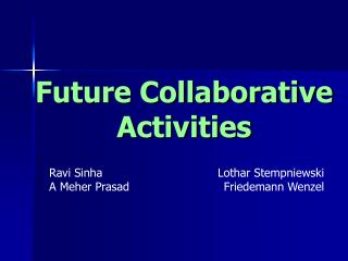Future Collaborative Activities