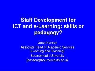 Staff Development for  ICT and e-Learning: skills or pedagogy?