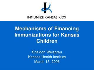 Mechanisms of Financing Immunizations for Kansas Children