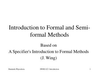 Introduction to Formal and Semi-formal Methods