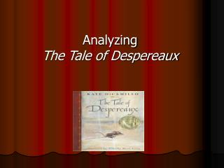 Analyzing The Tale of Despereaux