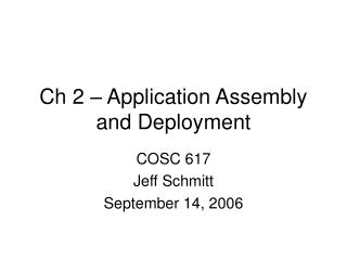 Ch 2 – Application Assembly and Deployment