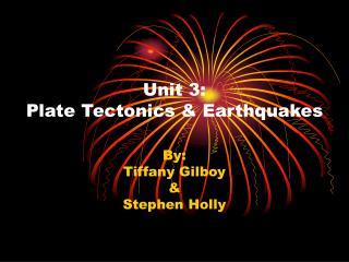 Unit 3:  Plate Tectonics & Earthquakes