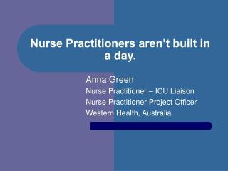 Nurse Practitioners aren�t built in a day.